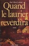 Paul Ladame - Quand le laurier reverdira.