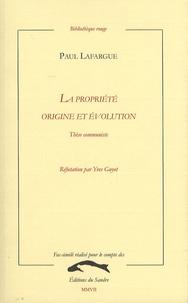 Paul Lafargue - La propriété - Origine et évolution - Thèse communiste.