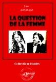 Paul Lafargue - La question de la femme - édition intégrale.