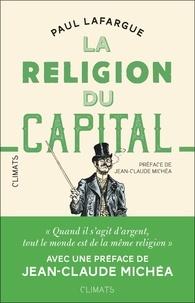 Paul Lafargue - La religion du capital.