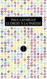 Paul Lafargue - Le Droit à la paresse.