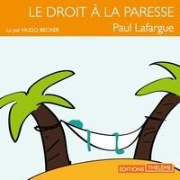 Paul Lafargue et Hugo Becker - Le droit à la paresse.