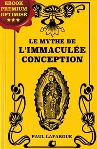 Paul Lafargue - Le mythe de l'Immaculée Conception.