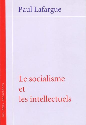 Paul Lafargue - Le socialisme et les intellectuels.