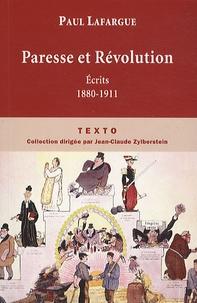 Paul Lafargue - Paresse et Révolution - Ecrits 1880-1911.