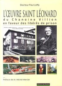 Paul Laffly - L'oeuvre Saint-Léonard du chanoine Villion en faveur des libérés de prison - A Couzon-au-Mont-d'Or (1864-1967).