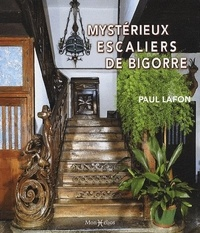 Mystérieux escaliers de Bigorre - Paul Lafon |