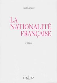 LA NATIONALITE FRANCAISE. 3ème édition 1997 - Paul Lagarde | Showmesound.org