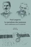 Paul Langevin - Le paradoxe des jumeaux : deux conférences sur la relativité.