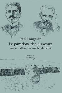 Le paradoxe des jumeaux : deux conférences sur la relativité - Paul Langevin pdf epub
