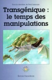 Paul Lannoye - Transgénique : Le temps des manipulations, [colloque, 5 et 6 mars 1998.
