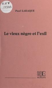 Paul Laraque - Le vieux nègre et l'exil.