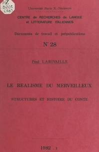 Paul Larivaille et  Centre de recherches de langue - Le réalisme du merveilleux - Structures et histoire du conte.