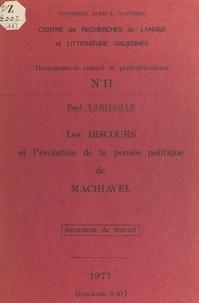 Paul Larivaille et  Centre de recherches de langue - Les discours et l'évolution de la pensée politique de Machiavel.