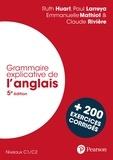 Paul Larreya et Claude Rivière - Grammaire explicative de l'anglais - C1/C2, avec 200 exercices corrigés.