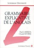 Paul Larreya et Claude Rivière - Grammaire explicative de l'anglais.