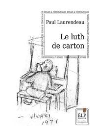 Paul Laurendeau - Le luth de carton.