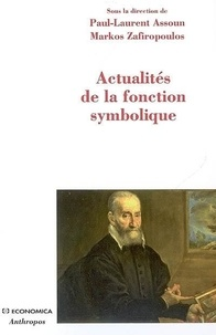 Paul-Laurent Assoun et Markos Zafiropoulos - Actualités de la fonction symbolique.