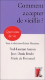 Paul-Laurent Assoun et Jean-Denis Bredin - Comment accepter de vieillir ?.