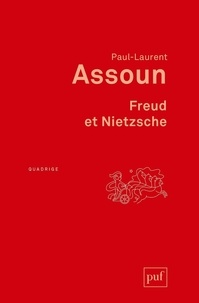 Paul-Laurent Assoun - Freud et Nietzsche.