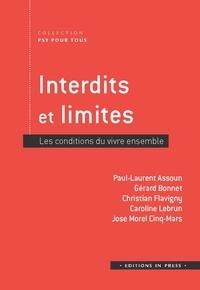 Paul-Laurent Assoun et Gérard Bonnet - Interdits et limites - Les conditions du vivre ensemble.