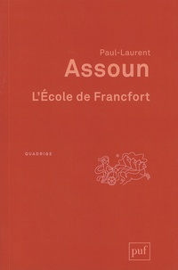 Paul-Laurent Assoun - L'Ecole de Francfort.