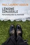 Paul-Laurent Assoun - L'énigme conjugale - Psychanalyse du mariage.