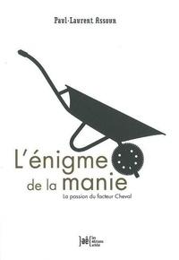 Accentsonline.fr L'énigme de la manie - La passion du facteur Cheval Image