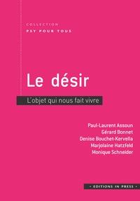 Paul-Laurent Assoun et Gérard Bonnet - Le désir - L'objet qui nous fait vivre.