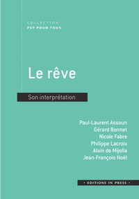 Paul-Laurent Assoun et Gérard Bonnet - Le rêve - Son interprétation.