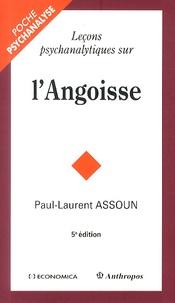 Paul-Laurent Assoun - Leçons psychanalytiques sur l'angoisse.