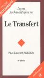 Paul-Laurent Assoun - Leçons psychanalytiques sur le transfert.