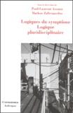 Paul-Laurent Assoun et Markos Zafiropoulos - Logiques du symptôme Logique pluridisciplinaire.