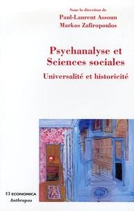 Paul-Laurent Assoun et Markos Zafiropoulos - Psychanalyse et Sciences sociales - Universalité et historicité.