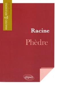 Paul-Laurent Assoun et Jean-Pierre Bigel - Racine, Phèdre.