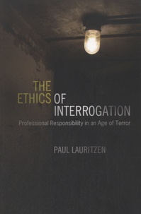 Paul Lauritzen - The Ethics of Interrogation.