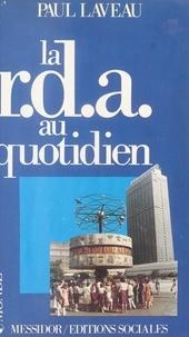 Paul Laveau - La R.D.A. au quotidien.