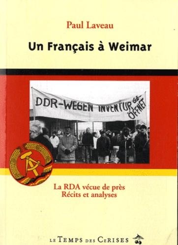 Paul Laveau - Un français à Weimar - La RDA vécue de près.