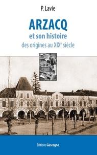 Paul Lavie - Arzacq et son histoire.