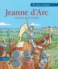 Paul Lavieille et Emmanuel Cerisier - Jeanne d'Arc - Envoyée pour la paix.