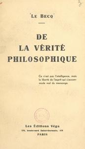 Paul Le Becq - De la vérité philosophique.