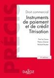 Paul Le Cannu et Thierry Granier - Droit commercial. Instruments de paiement et de crédit. Titrisation.
