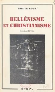 Paul Le Cour - Hellénisme et christianisme.