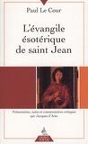 Paul Le Cour - L'évangile ésotérique de saint Jean.