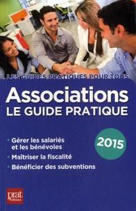 Paul Le Gall - Associations, le guide pratique 2015.