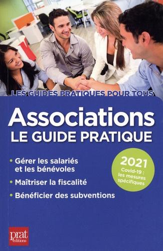 Associations. Le guide pratique  Edition 2021