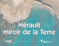 Paul Le Strat et Françoise Besset - Hérault, miroir de la Terre.