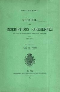 Paul Le Vayer - Recueil des inscriptions parisiennes (1881-1891).