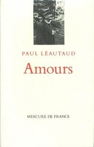 Paul Léautaud - Amours.