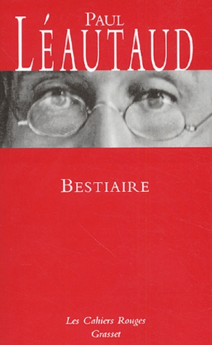 Paul Léautaud - Bestiaire.